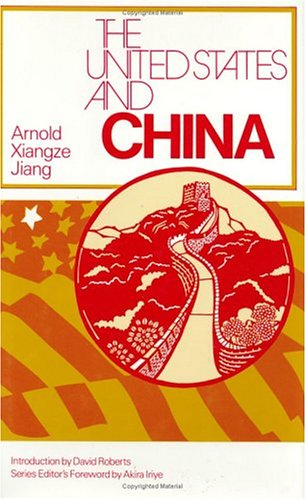 The United States and China (The United States in the World: Foreign Perspectives)
