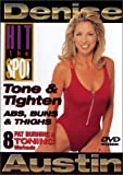 Denise Austin: Hit the Spot: Tone & Tighten - Abs, Buns & Thighs