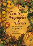 Fruits, Vegetables and Berries, Kally Ellis and Ercole Moroni, 080198761X