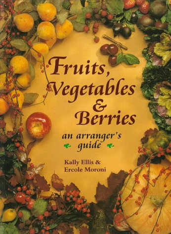 Fruits, Vegetables, & Berries: An Arranger's Guide