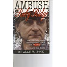 Ambush at Ruby Ridge: How Government Agents Set Randy Weaver Up and Took His Family Down