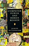 Computer Power and Human Reason (Penguin Science)