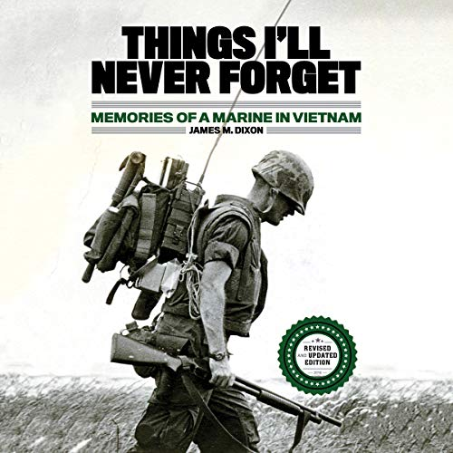 Things I'll Never Forget: Memories of a Marine in Viet Nam by Brilliance Audio