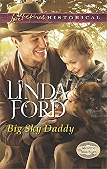 Big Sky Daddy (Montana Marriages Book 2) by [Ford, Linda]