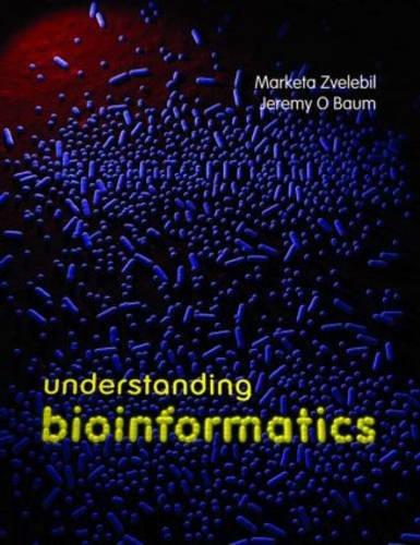 Understanding Bioinformatics by Brand: Garland Science