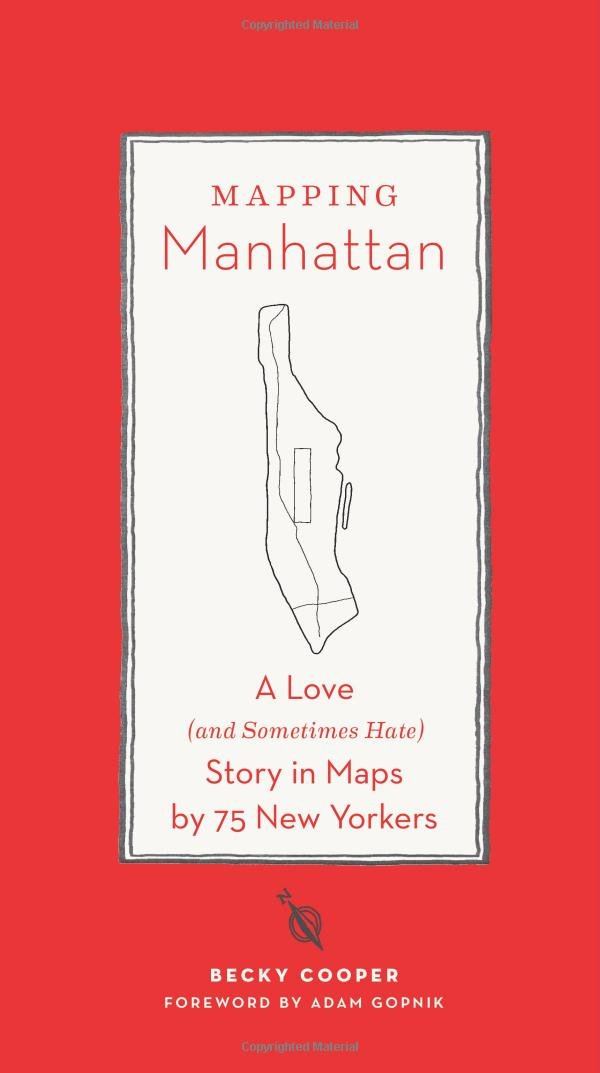 Mapping Manhattan A Love And Sometimes Hate Story In Maps By - Famous new yorkers map of us