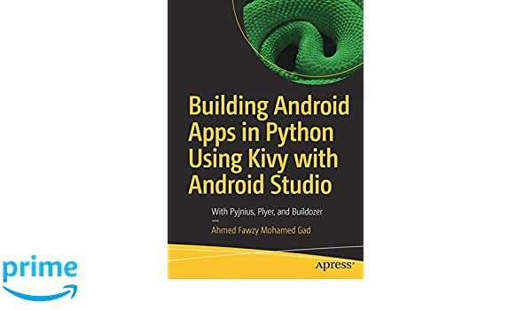 Amazon com: Building Android Apps in Python Using Kivy with