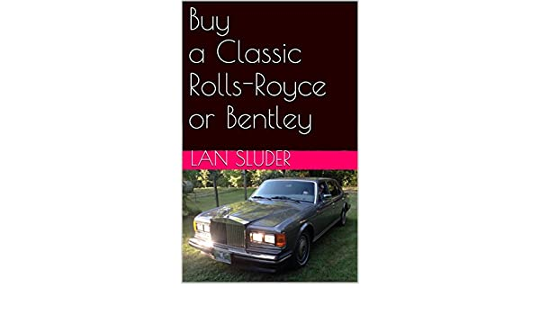 Buy a Classic Rolls-Royce or Bentley (English Edition) eBook: Lan Sluder, Sheila M. Lambert: Amazon.es: Tienda Kindle