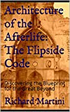 Architecture of the Afterlife: The Flipside