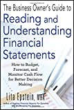 The Business Owner's Guide to Reading and Understanding Financial Statements: How to Budget, Forecast, and Monitor Cash Flow for Better Decision Making