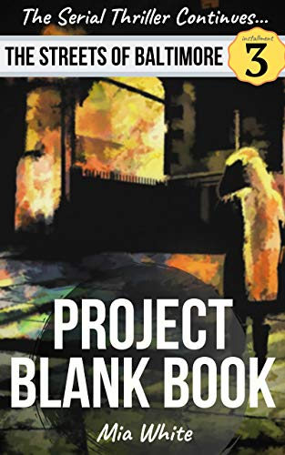 Project Blank Book: An Action Thriller with Vigilante Justice! (The Streets Of Baltimore Series Book 3)