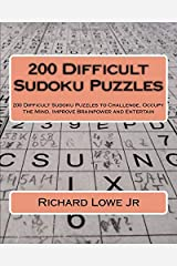 200 Difficult Sudoku Puzzles: 200 Difficult Sudoku Puzzles to Challenge, Occupy the Mind, Improve Brainpower and Entertain (Volume 4) Paperback