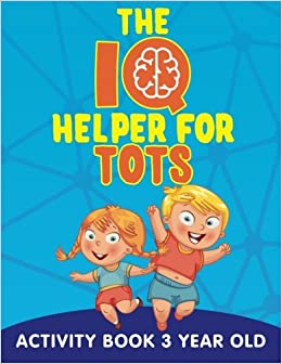 the iq helper for tots activity book 3 year old jupiter kids 9781682602973 amazoncom books