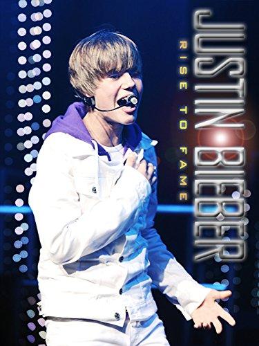 (Justin Bieber: Rise to Fame )
