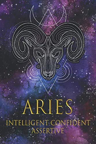 Aries Intelligent Confident Assertive: Awesome Zodiac Sign Journal / Notebook / Diary / Greetings / Appreciation Quote Gift (6 x 9 - 110 Blank Lined Pages) (Best Zodiac Sign For Capricorn Man)