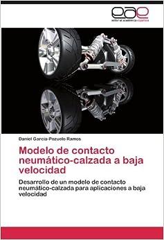 Modelo de contacto neumático-calzada a baja velocidad: Desarrollo de un modelo de contacto neumático-calzada para aplicaciones a baja velocidad
