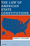 The Law of American State Constitutions 1st Edition
