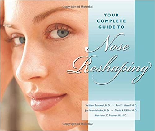 Your Complete Guide to Nose Reshaping: 9781886039193