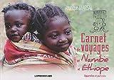 Carnet de voyages en Ethiopie et Namibie