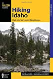 Hiking Idaho: A Guide To The State s Greatest Hiking Adventures (State Hiking Guides Series)
