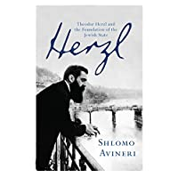 Herzl: Theodor Herzl and the Foundation of the Jewish State