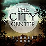 The City Center: The New Agenda, Book 1   Simone Pond