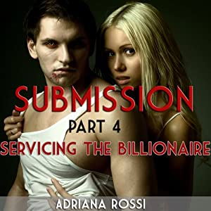 Submission: Servicing the Billionaire, Part 4 Audiobook