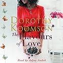 The Flavours of Love Hörbuch von Dorothy Koomson Gesprochen von: Adjoa Andoh
