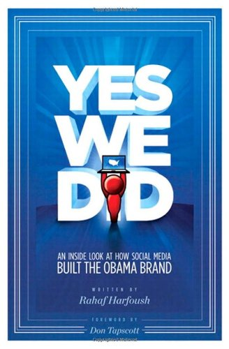 Search : Yes We Did! An inside look at how social media built the Obama brand