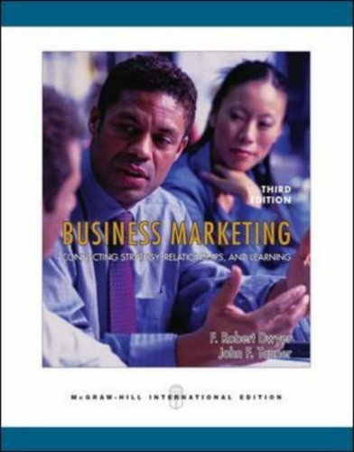 Business Marketing: Connecting Strategy, Relationships and Learning by F.Robert Dwyer (2005-05-01) (Business Marketing Connecting Strategy Relationships And Learning)