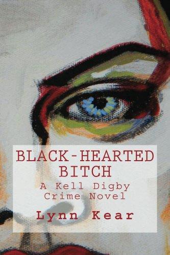 Black-Hearted Bitch (A Kell Digby Crime Novel Book 1)