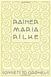 Sonnets to Orpheus, Rainer Maria Rilke, 0865477213
