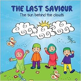 The Last Saviour: Amazon.co.uk: Fatemazahra Merali: 9781518767364 ...