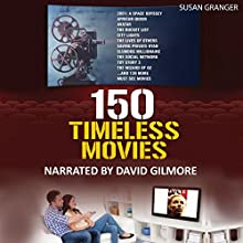 150 Timeless Movies Audiobook by Susan Granger Narrated by David Gilmore