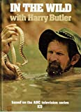img - for In The Wild with Harry Butler book / textbook / text book