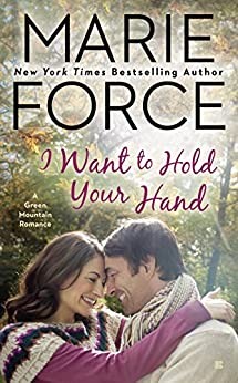 I Want to Hold Your Hand: Green Mountain Book Two (A Green Mountain Romance 2) by [Force, Marie]