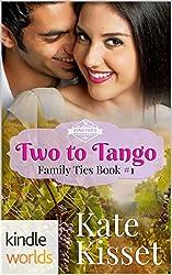 St. Helena Vineyard Series: Two to Tango (Kindle Worlds Novella) (Family Ties Book #1)