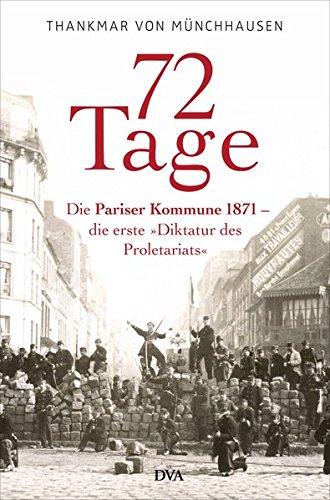 72 Tage: Die Pariser Kommune 1871 – die erste »Diktatur des Proletariats«