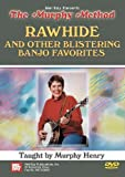 Mel Bay presents Rawhide and Other Blistering Banjo Favorites DVD by Murphy Henry