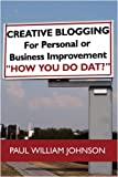 Creative Blogging, Paul William Johnson, 1438949944
