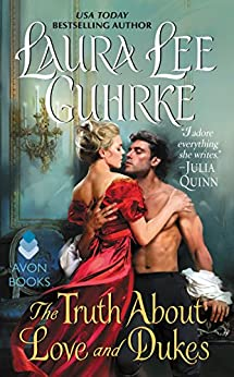 The Truth About Love and Dukes: Dear Lady Truelove by [Guhrke, Laura Lee]