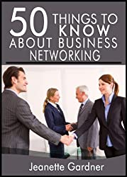 50 Things to Know About Business Networking: How to Build a Professional Network (English Edition)