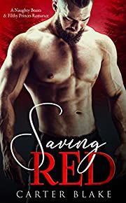 Saving Red (A Naughty Beasts & Filthy Princes Romance Book 1)