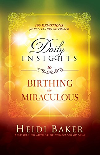Download PDF Daily Insights to Birthing the Miraculous - 100 Devotions for Reflection and Prayer