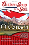 Chicken Soup for the Soul: O Canada: 101 Heartwarming and Inspiring Stories by and for Canadians