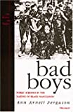 Bad Boys: Public Schools in the Making of Black Masculinity (Law, Meaning, and Violence) by Ferguson, Ann Arnett unknown Edition [Paperback(2001)]
