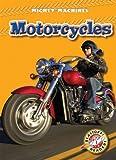 Motorcycles (Blastoff! Readers: Mighty Machines) (Blastoff Readers. Level 1)