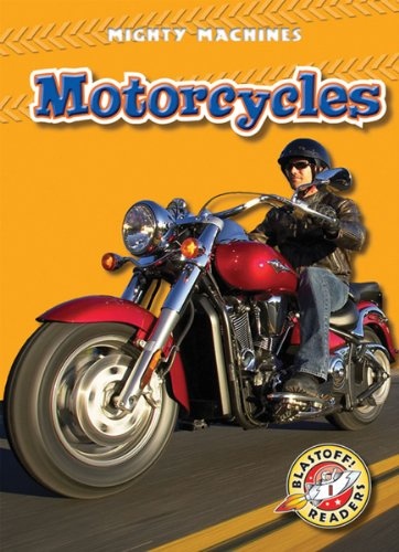Motorcycles (Blastoff! Readers: Mighty Machines) (Blastoff Readers. Level 1)