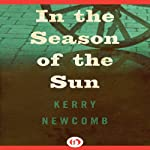 In the Season of the Sun   Kerry Newcomb