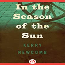 In the Season of the Sun Audiobook by Kerry Newcomb Narrated by Joel Richards